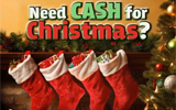 Need Cash forChristmas?