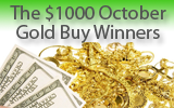 Congratulations to the $1000 October Gold BuyWinners!