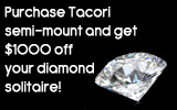 Purchase Tacori mounting and get $1000 off your diamond solitaire