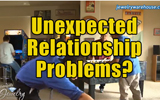 Unexpected Relationship Problems?