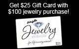 Get a $25 Gift Card with a $100 Jewelry Purchase!