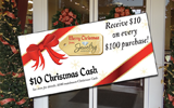 Get $10 Christmas Cash with every $100 Purchase!