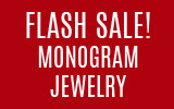 Flash Sale! Monogram Jewelry over 50% off!