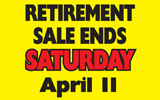 Final Days of the Retirement SALE!