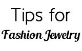 Tips for keeping your Fashion Jewelry looking like new!